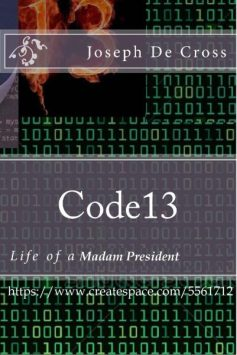 A female US president is in Code 13; book cover here