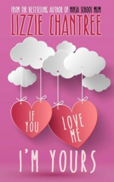 "Contemporary romance book cover ""If You Love Me, I'm Yours"" has paper clouds and hearts on strings"