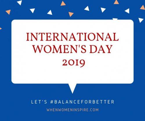 International Women's Day 2019 theme is BalanceforBetter
