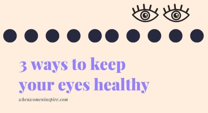 how to keep your eyes healthy