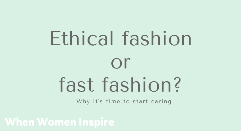 Ethical fashion vs. fast fashion