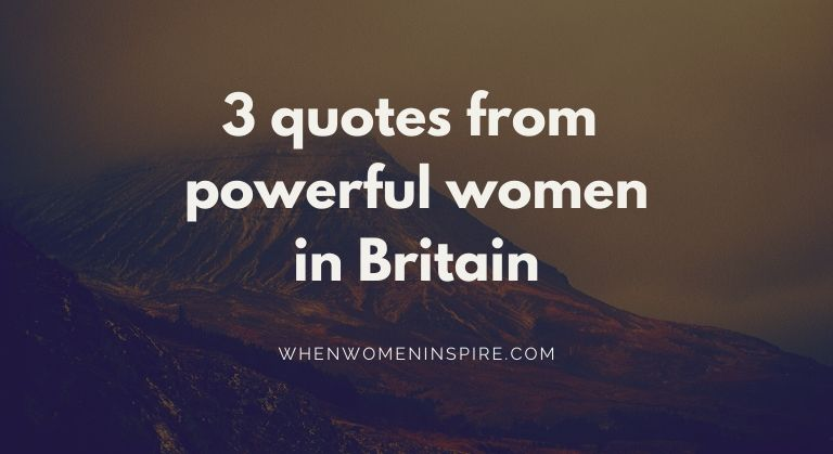 Inspiration from powerful women in Britain