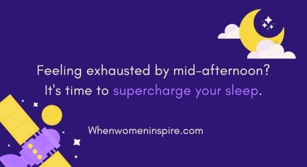 Supercharge your sleep