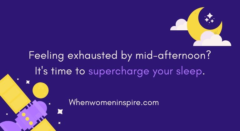 Supercharge your sleep