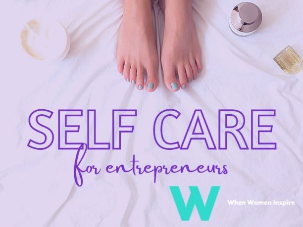 Tips for self-care as an entrepreneur