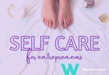 Tips for self-care as an entrepreneur