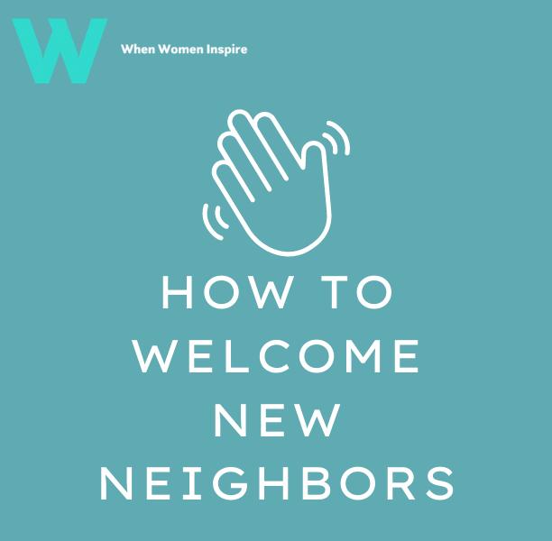 Welcome new neighbors ideas