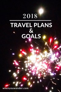 Travel plans are a perfect way to ring in the new year. Here's a round-up of what we did in 2017 and 2018 travel plans and goals.