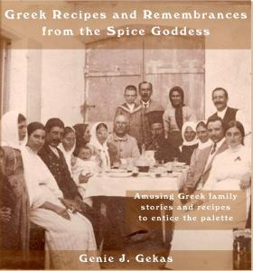 Greek Recipes and Remembrances by the Spice Goddess