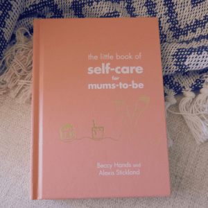 The little book of self care for mums-to-be
