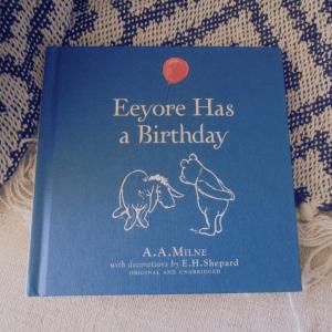 Eeyore has a birthday- A. A. Milne