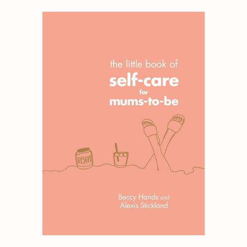 LITTLE BOOK OF SELF CARE FOR MUMS TO BE