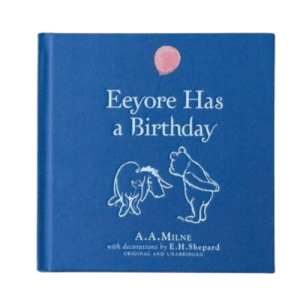 Eeyore has a birthday- A. A. Milne
