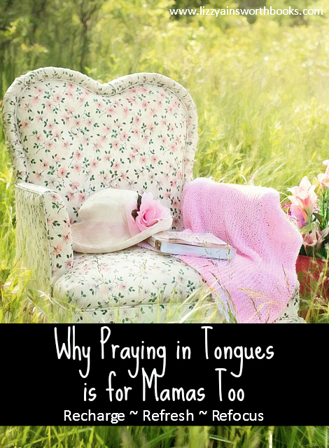 praying in tongues for mamas too