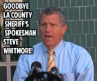SO LONG LA Sheriffs Spokesman Steve Whitmore