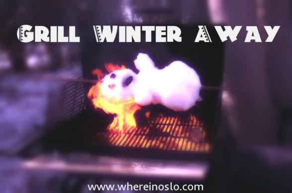 Grill Winter Away