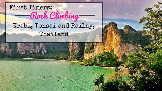 First Timers: Rock Climbing Krabi, Tonsai and Railay, Thailand