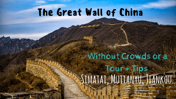 The Great Wall of China Without Crowds or a Tour + Tips (Simatai, Mutianyu, Jiankou)