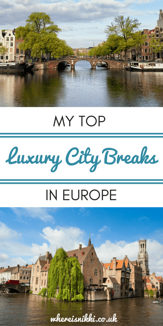 My Top Luxury City Breaks in Europe