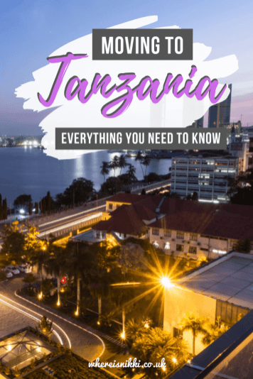 Moving to Tanzania - Everything You Need To Know