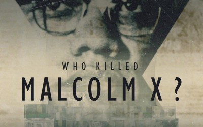 'WHO KILLED MALCOLM X?' DOCUSERIES SET TO AIR ON NETFLIX THIS FRIDAY