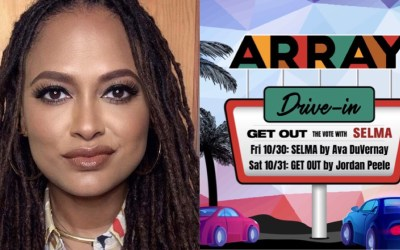 """ARRAY DRIVE-IN: """"GET OUT the Vote with SELMA"""""""