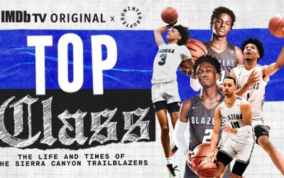 IMDb TV Greenlights Season 2 of UNINTERRUPTED'S Docuseries Top Class: The Life and Times of the Sierra Canyon Trailblazers