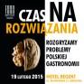 Czas na rozwiązania. Rozgryzamy problemy polskiej gastronomii