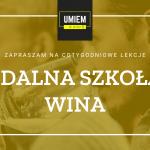 Zdalna Szkoła Wina | Umiem W Wino