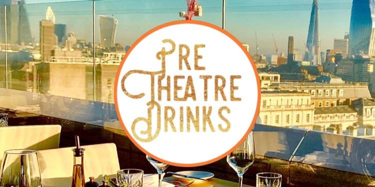 Pre theatre drinks on rooftop bar