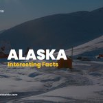 Intersting Facts About Alaska
