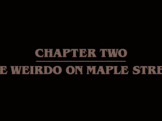 Stranger Things Season 1 Episode 2 Chapter 2 The Weirdo on Maple Street Title card