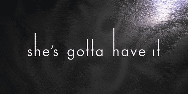 She's Gotta Have It Season 1 Episode 1 #DaJumpoff (DOCTRINE) [Series Premiere] - Title Card
