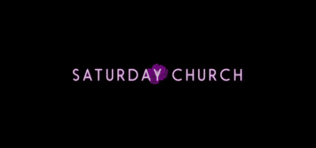 The title card for the movie Saturday Church