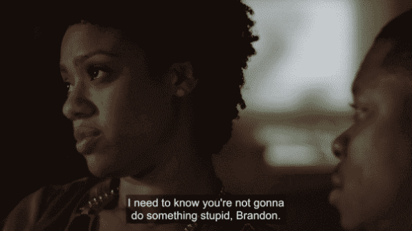 Jerrika forcing Brandon to promise he would do anything stupid