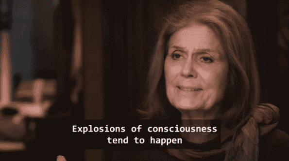 Gloria Steinem noting how explosions of consciousness tend to happen, in regards to Gloria Allred's part in the feminist movement.