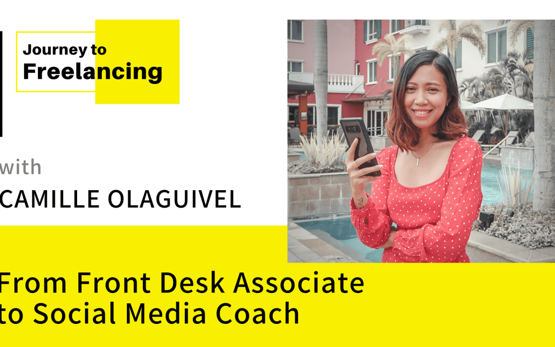 Journey to Freelancing: From Front Desk Associate to Social Media Coach with Camille Olaguivel