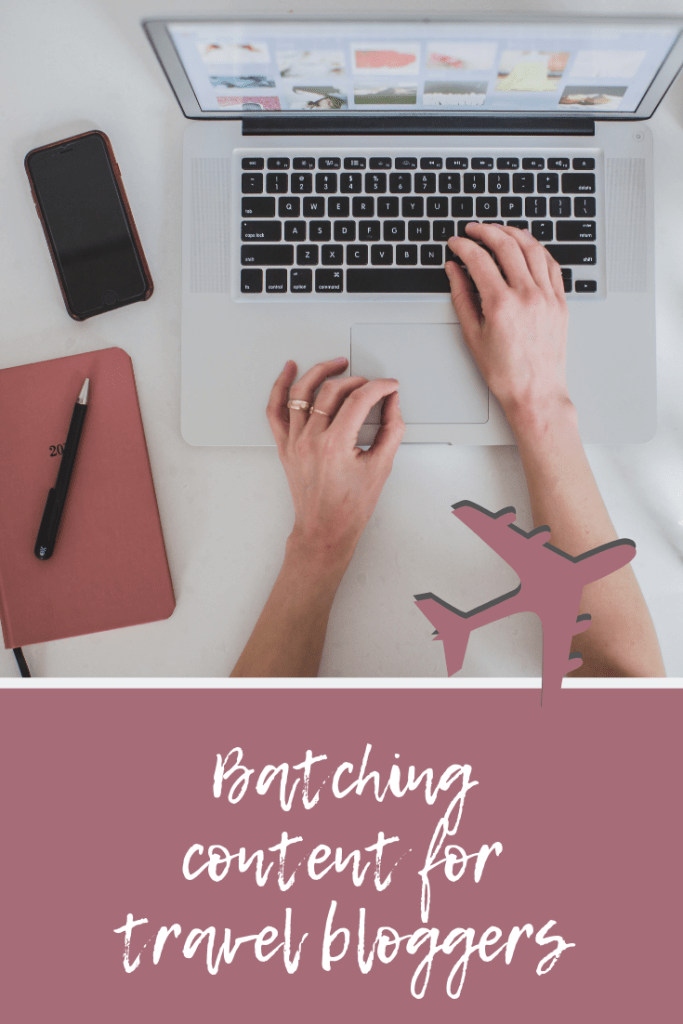 batching content for travel bloggers