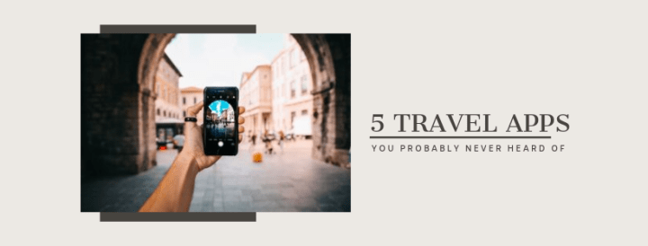 5 Travel Apps you probably never heard of