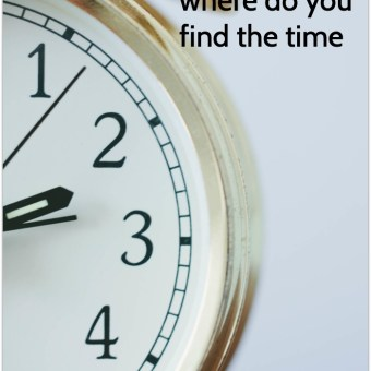 Where do you find the time?