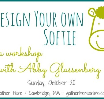 Upcoming Workshop: Design Your Own Softie