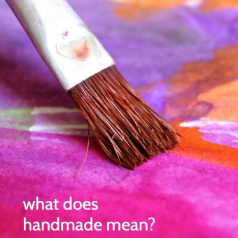 "What Does ""Handmade"" Mean?"