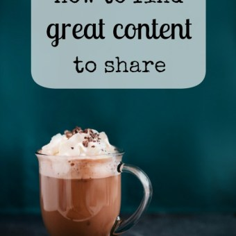 How to Consistently Find Great Content to Share