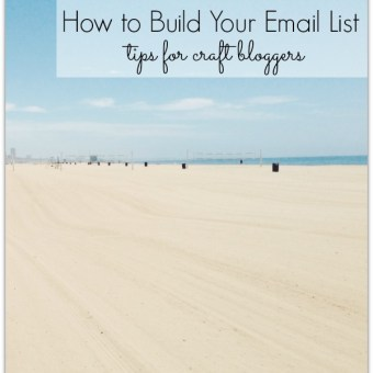 How to Build Your Email List: 4 Helpful Tips for Craft Bloggers