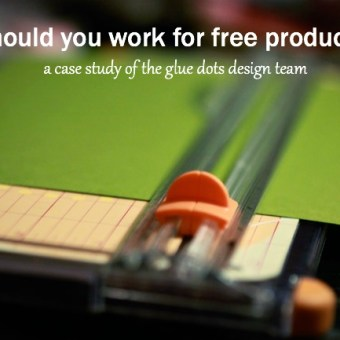 Should You Work for Free Product?: A Case Study of the Glue Dots Design Team