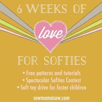 Six Weeks of LOVE for Softies at Sew Mama Sew