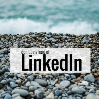 Don't Be Afraid of LinkedIn