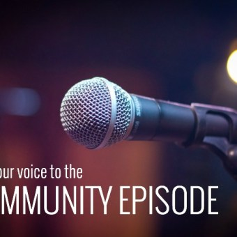 Community Episode: It's Your Turn To Be On The Podcast!