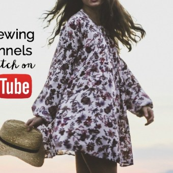 10 Sewing YouTubers to Watch