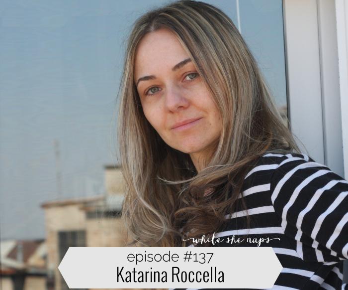 Episode #137 Katarina Roccella